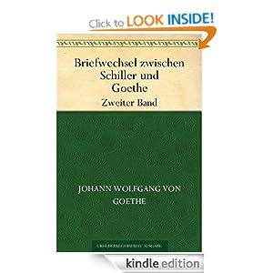 Briefwechsel zwischen Schiller und Goethe Zweiter Band (German Edition) Johann Wolfgang von Goethe