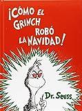 Dr Seuss Como el Grinch Robo la Navidad = How the Grinch Stole Christmas