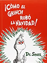 Cómo el Grinch robó la Navidad ! (Spanish Edition)