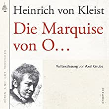 Die Marquise von O... (       ungekürzt) von Heinrich von Kleist Gesprochen von: Axel Grube