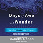 Days of Awe and Wonder: How to Be a Christian in the Twenty-First Century | Marcus J. Borg