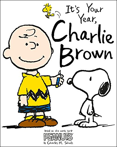 Peanuts: it's Your Year, Charlie Brown!: A Year in the Life of Charlie Brown