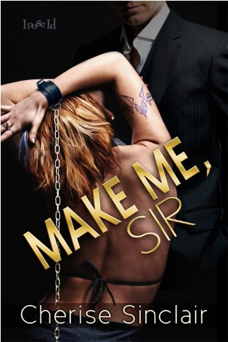 Cherise Sinclair - Make Me, Sir (Masters of the Shadowlands)