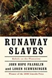Runaway Slaves: Rebels on the Plantation (0195084519) by Franklin, John Hope