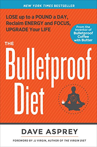 the-bulletproof-diet-lose-up-to-a-pound-a-day-reclaim-energy-and-focus-upgrade-your-life