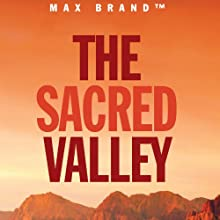 The Sacred Valley: A Rusty Sabin Story Audiobook by Max Brand Narrated by Peter Ganim