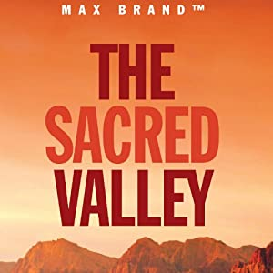 The Sacred Valley: A Rusty Sabin Story | [Max Brand]