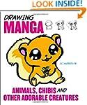 Drawing Manga Animals, Chibis, and Ot...