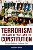 TERRORISM, LAWS OF WAR AND THE CONSTITUTION (HOOVER INST PRESS PUBLICATION)