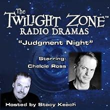 Judgment Night: The Twilight Zone Radio Dramas Radio/TV Program Auteur(s) : Rod Serling Narrateur(s) : Stacy Keach, Chelcie Ross