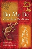 Bu Me Be: Proverbs of the Akans (Akan Edition) (0955507928) by Peggy Appiah