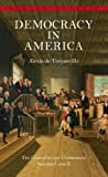 Democracy in America: The Complete and Unabridged Volumes I and II (Bantam Classics) (0553214640) by Alexis de Tocqueville