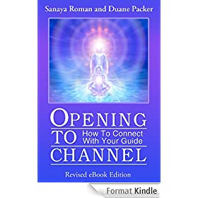 Opening to Channel: How to Connect with Your Guide (English Edition)