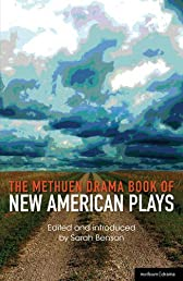 The Methuen Drama Book of New American Plays: Stunning; The Road Weeps, The Well Runs Dry; Hurt Village; Pullman, Wa; The Big Meal; Dying City (Play Anthologies)