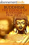 Buddhism: The Essence Of Buddhism Pra...