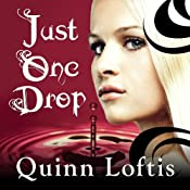 Just One Drop: Grey Wolves Series, Book 3 | Quinn Loftis