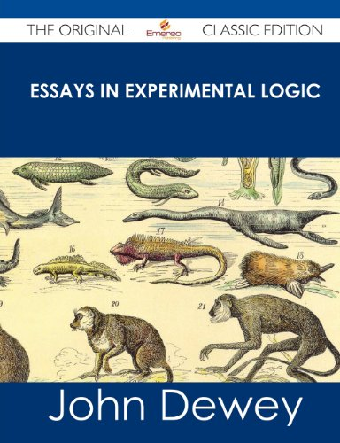 deweys essay experimental in john logic Find product information, ratings and reviews for essays in experimental logic (paperback) (john dewey) online on targetcom.