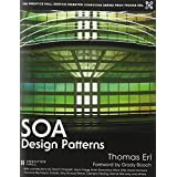 """SOA Design Patterns (Prentice Hall Service-Oriented Computing Series from Thomas ERL)von """"Thomas Erl"""""""