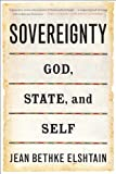 Sovereignty: God, State, and Self (046502856X) by Elshtain, Jean Bethke