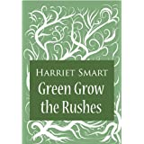 Green Grow the Rushesby Harriet Smart
