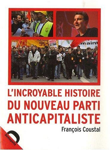 L'incroyable histoire du Nouveau Parti Anticapitaliste