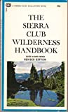 img - for The Sierra Club Wilderness Handbook book / textbook / text book