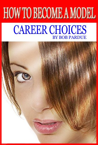 How to Become a Model - Career Choices (How To Become A Model compare prices)