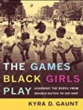 img - for The Games Black Girls Play book / textbook / text book