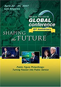 2007 Global Conference: Public Figure Philanthropy: Turning Passion Into Public Service