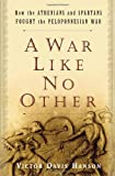 A War Like No Other: How the Athenians and Spartans Fought the Peloponnesian War (1400060958) by Hanson, Victor Davis