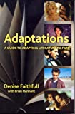 Adaptations: A Guide to Adapting Literature to Film