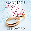 Marriage at First Sight Audiobook by CJ Howard Narrated by Lori J. Moran