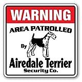 WARNING AREA PATROLLED By Airedale Terrier Security Co.サインボード:エアデールテリア 警備会社 セキュリティー パトロール 看板 Made in U.S.A [並行輸入品]