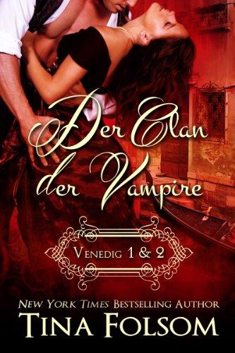 Tina Folsom - Der Clan der Vampire (Venedig 1 & 2) (Der Clan der Vampire (Venedig) 12) (German Edition)