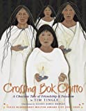 Crossing Bok Chitto: A Choctaw Tale of Friendship and Freedom by Tim Tingle (2006-04-01)