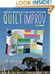 Quilt Improv: Incredible Quilts from...