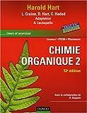 echange, troc Harold Hart, Leslie Craine, Daniel J. Hart, Christopher Hadad, Collectif - Chimie organique : Tome 2