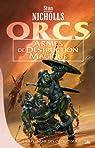 La revanche des Orcs, Tome 1 : Armes de destruction magique