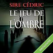 Le jeu de l'ombre (Alexandre Vauvert 2) | Sire Cédric