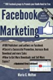 >>Updated First Edition, April 2016. Bonus 50 Facebook pages to advertise your book. If you have the first edition, you may contact customer service to get the updated version of the book. -->>200 Facebook groups to Promote your K...