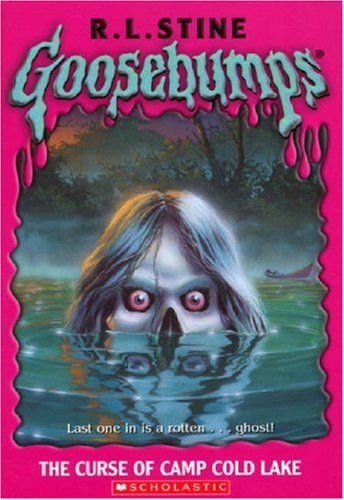 Goosebumps #56: The Curse of Camp Cold Lake  by R.L. Stine