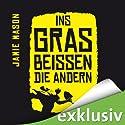 Ins Gras beißen die andern Hörbuch von Jamie Mason Gesprochen von: Detlef Bierstedt