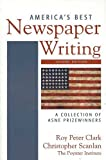 img - for America's Best Newspaper Writing: A Collection of ASNE Prizewinners book / textbook / text book