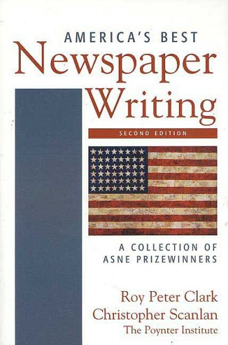 America's Best Newspaper Writing: A Collection of ASNE...