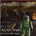 Atmospheric Pressure | Aaron Frale