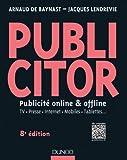 Publicitor - 8e �d. (+ site compagnon) : Publicit� offline et online - TV. Presse. Internet. Mobiles. Tablettes... (Livres en Or)