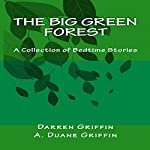 The Big Green Forest: A Collection of Bedtime Stories | Darren Griffin,A Duane Griffin