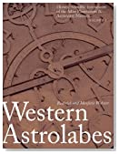 Western Astrolabes (Historic Scientific Instruments of the Adler Planetarium Series; Vol. 1)