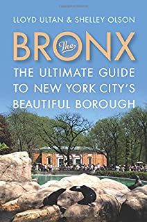Book Cover: The Bronx: The Ultimate Guide to New York City's Beautiful Borough