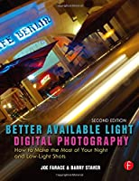Better Available Light Digital Photography: How to Make the Most of Your Night and Low-Light Shots Front Cover